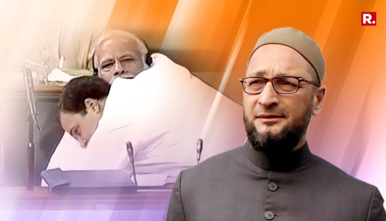 OWAISI SLAMS RAHUL FOR HUGGING PM