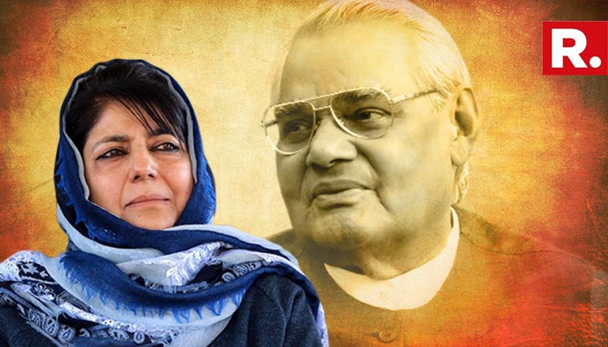 VAJPAYEE JI WAS LIKE A MESSIAH FOR THE PEOPLE OF J-K: MEHBOOBA MUFTI