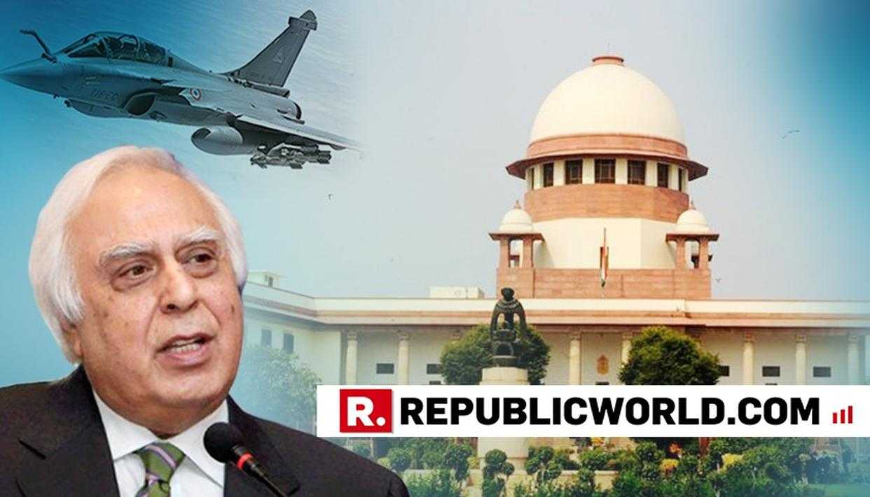 """APOLOGISE FOR NOT JUST MISLEADING THE NATION, BUT ALSO THE COURT"", SAYS KAPIL SIBAL ON RAFALE"