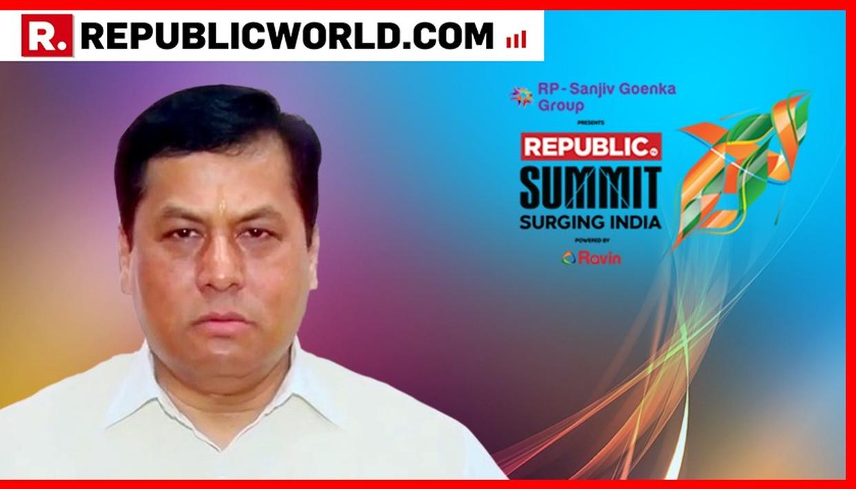 'IF MAMATA BANERJEE APPLIED HER WISDOM, SHE WILL DISCOVER THE TRUTH ABOUT THE THREAT OF ILLEGAL MIGRANTS': ASSAM CM SARBANANDA SONOWAL AT REPUBLIC SUMMIT