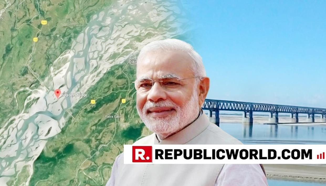 PM TO INAUGURATE BOGIBEEL BRIDGE IN ASSAM: 10 THINGS YOU NEED TO KNOW