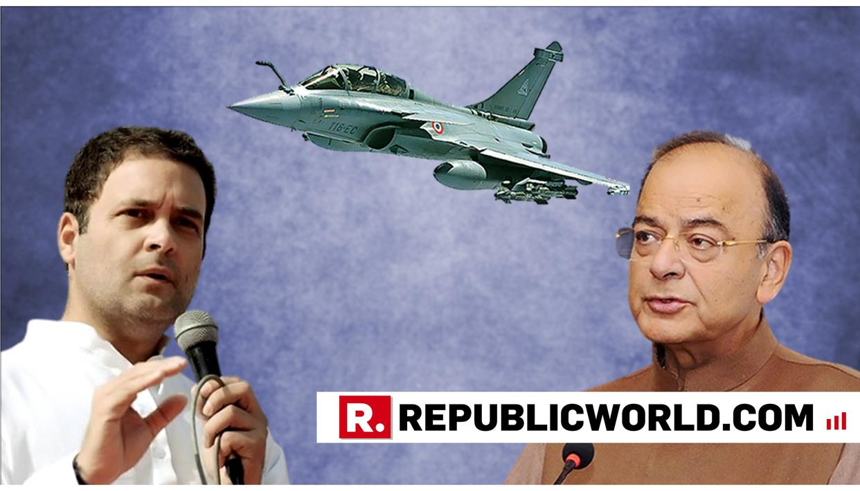 'THE RAFALE DEAL IS CHEAPER THAN UPA DEAL' ARUN JAITLEY EXPLAINS HOW