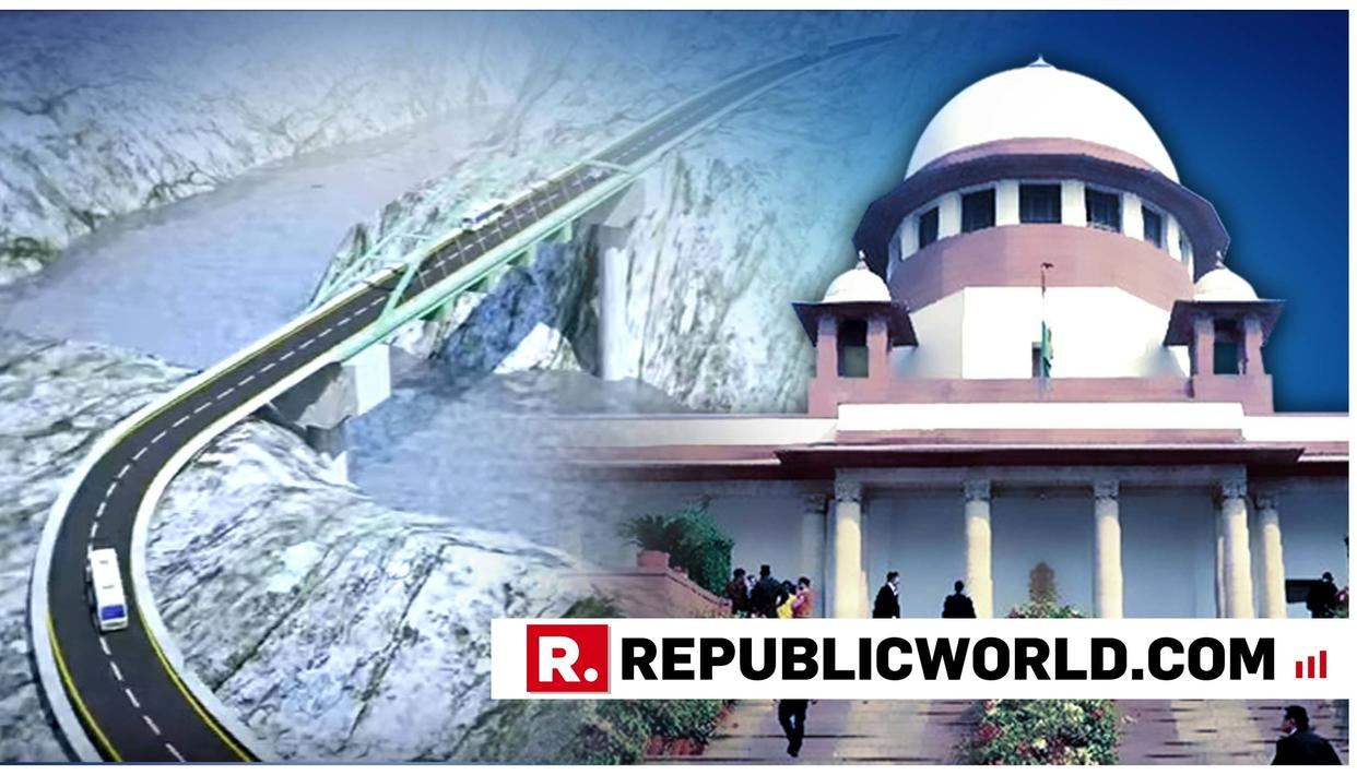 THE SUPREME COURT GIVES ITS NOD TO CONSTRUCTION OF ONGOING PROJECTS UNDER CHARDHAM DEVELOPMENT