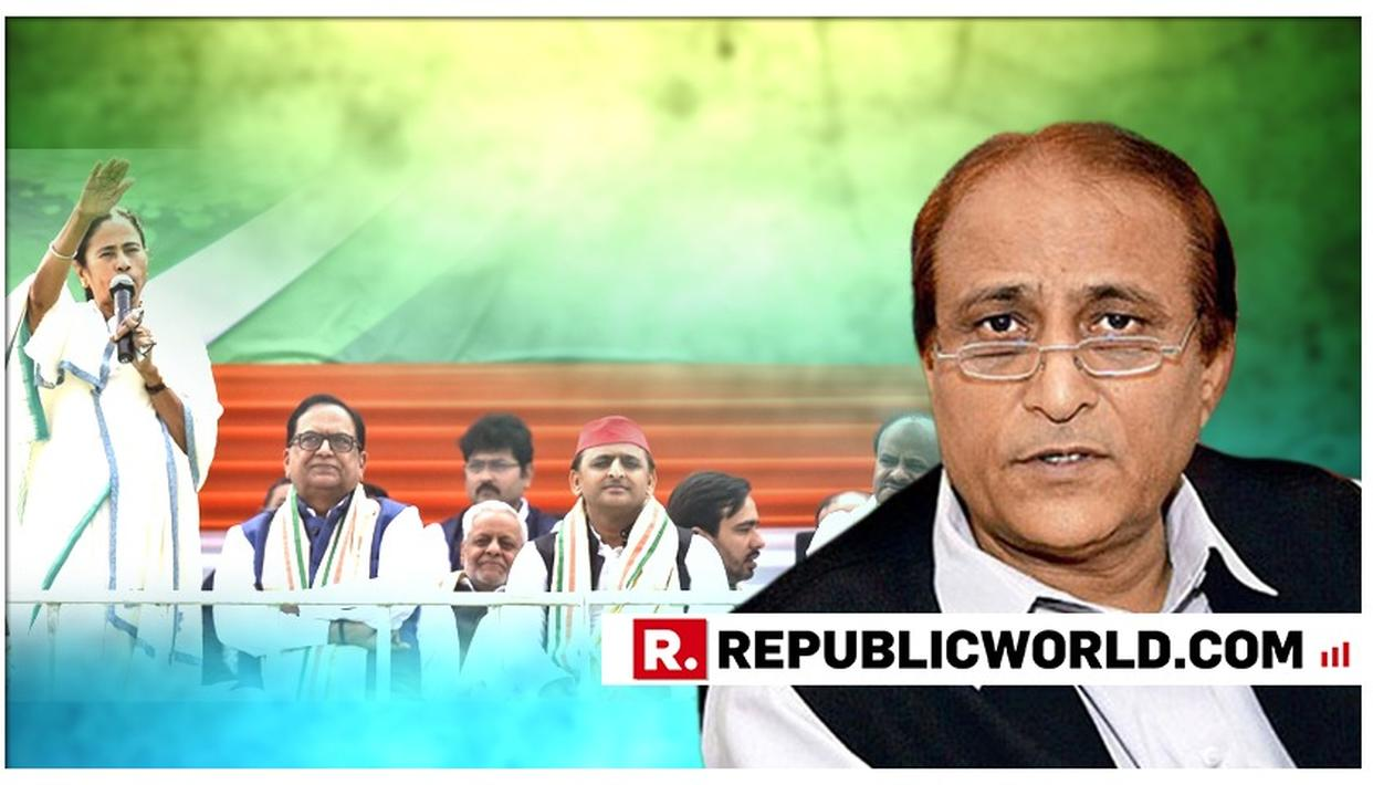 SENIOR SP LEADER AZAM KHAN SLAMS MAMATA BANERJEE'S KOLKATA RALLY OVER INTERESTS OF MUSLIM COMMUNITY
