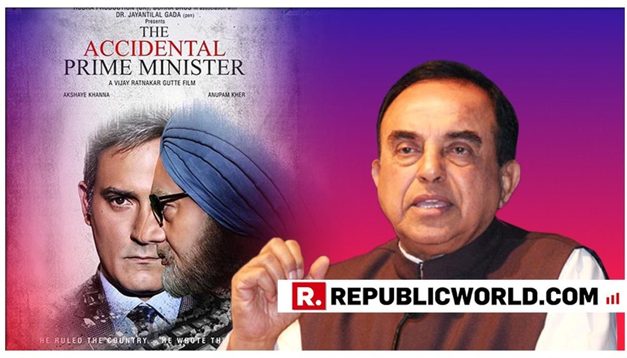 DR SWAMY REVIEWS THE ACCIDENTAL PRIME MINISTER