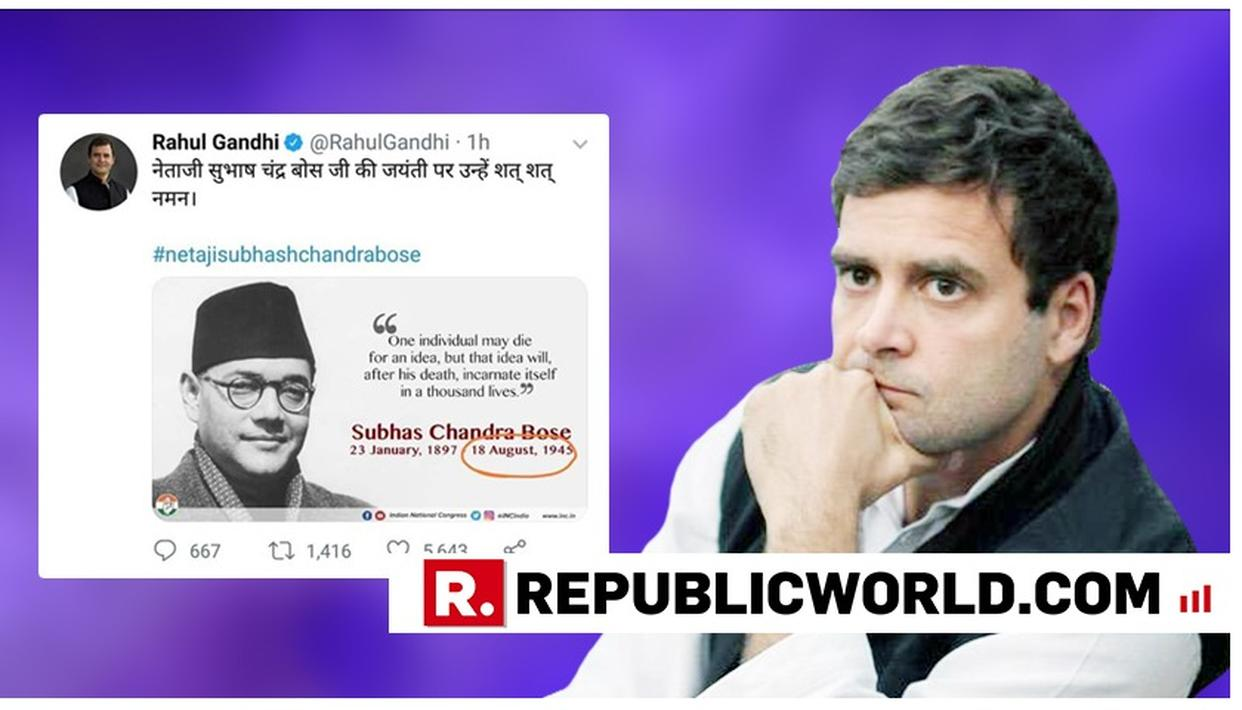 MASSIVE CONTROVERSY: RAHUL GANDHI PUTS DATE-OF-DEATH IN SUBHAS CHANDRA BOSE'S TRIBUTE; TRIGGERS FURORE
