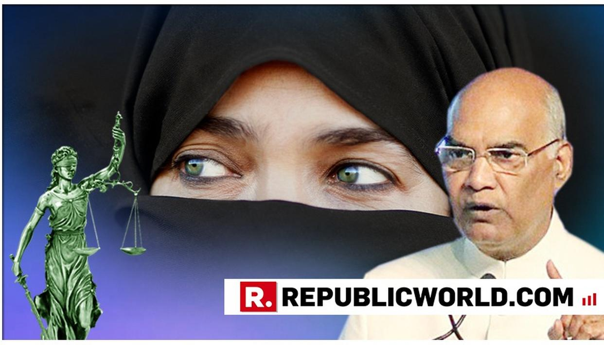 TRIPLE TALAQ BILL AIMED AT LIBERATING MUSLIM WOMEN FROM LIFE OF FEAR: PREZ KOVIND