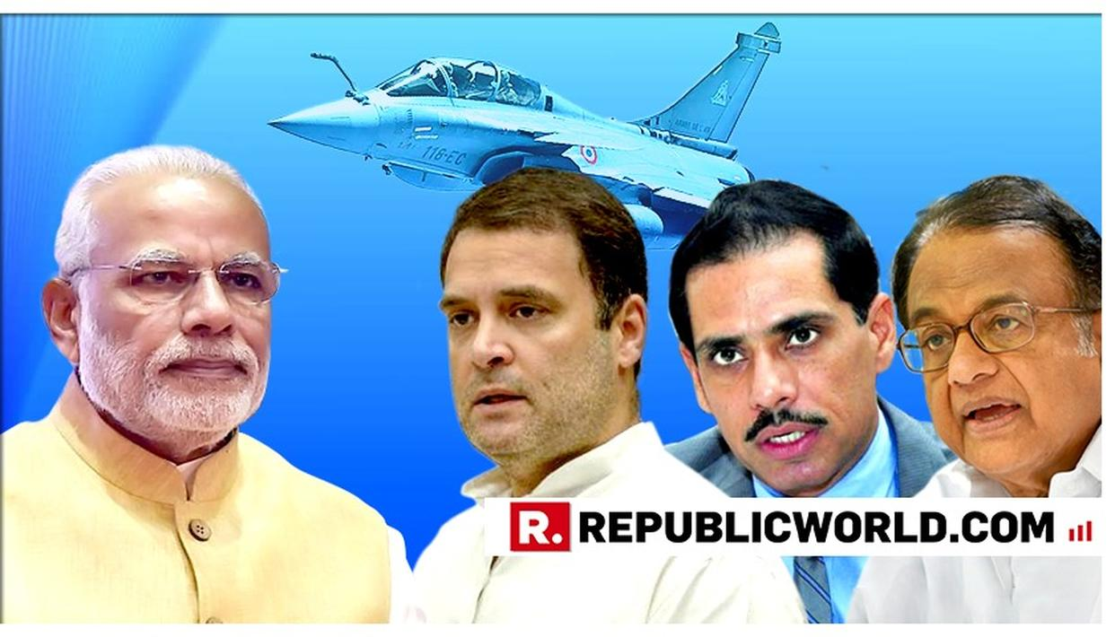 """PROBE ROBERT VADRA AND P CHIDAMBARAM BUT ANSWER ON RAFALE ALSO"", RAHUL GANDHI CONTINUES HIS ""RAFALE ATTACK"" ON PM MODI"
