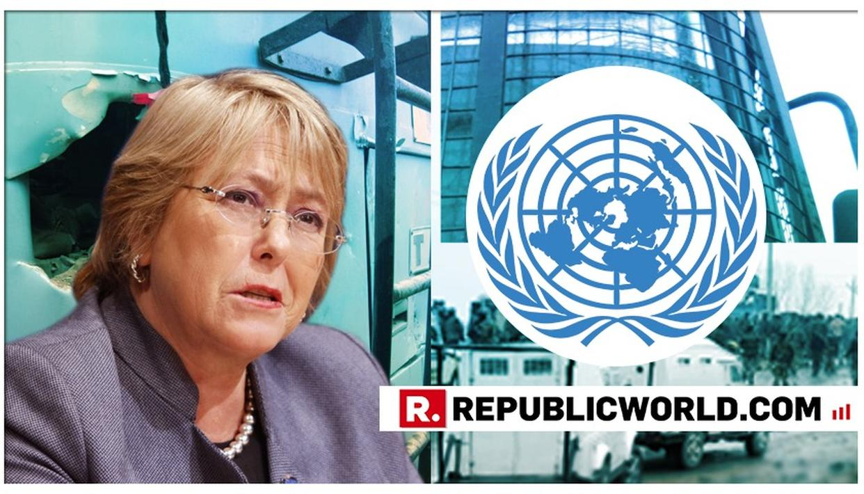 UN HUMAN RIGHTS CHIEF STRONGLY CONDEMNS PULWAMA TERROR ATTACK