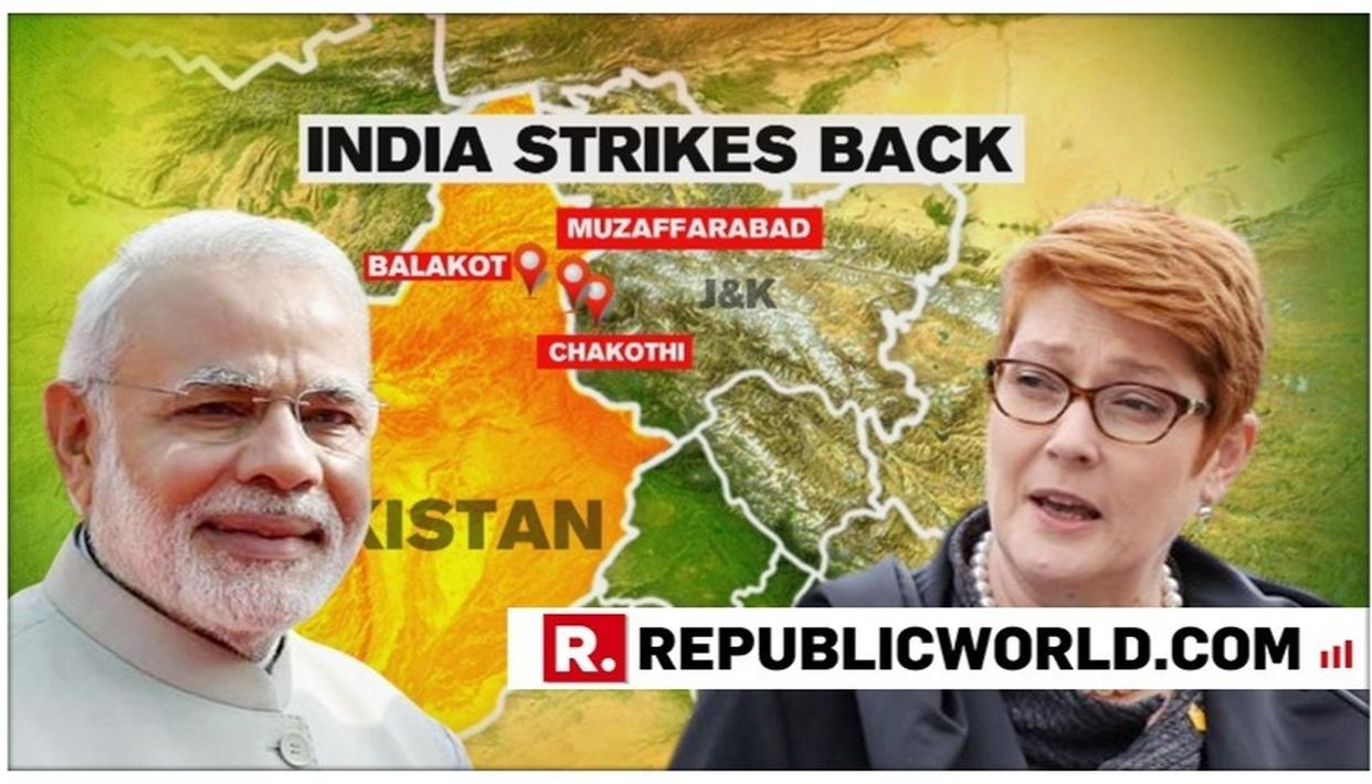 AUSTRALIAN MINISTER OF FOREIGN AFFAIRS DEMANDS PAK TO TAKE ACTION AGAINST JeM AS #INDIASTRIKESPAKISTAN