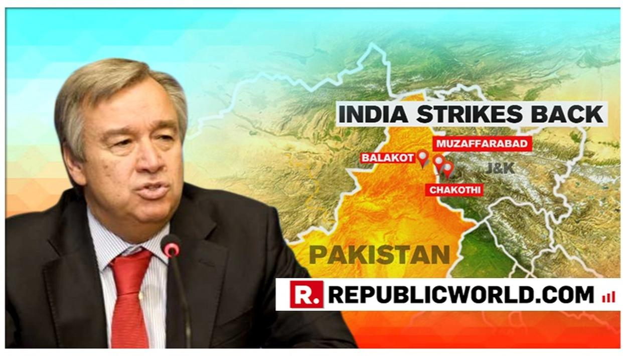 UN CHIEF ANTONIO GUTERRES URGES INDIA, PAKISTAN TO USE 'MAXIMUM RESTRAINT' AFTER IAF AIR STRIKE ON JEM TERROR CAMPS IN BALAKOTUN CHIEF ANTONIO GUTERRES URGES INDIA, PAKISTAN TO USE 'MAXIMUM RESTRAINT' AFTER IAF AIR STRIKE ON JEM TERROR CAMPS IN BALAKOT