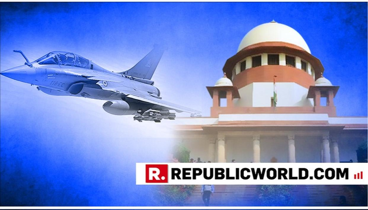 RAFALE CASE: GOVT TELLS SC DOCUMENTS RELATED TO DEAL STOLEN FROM DEFENCE MINISTRY