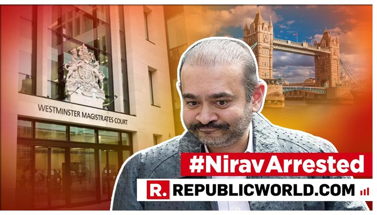 BIG DIPLOMATIC WIN FOR INDIA: NIRAV MODI ARRESTED IN LONDON; TO BE PRODUCED AT THE WESTMINSTER COURT