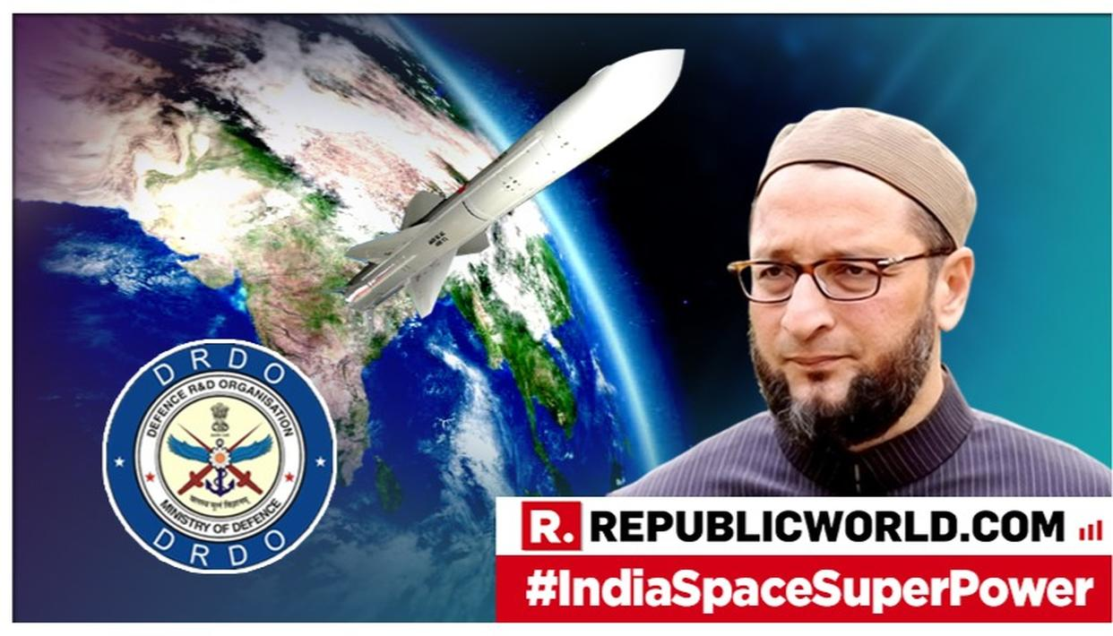 WATCH   ASADUDDIN OWAISI QUESTIONS TIMING OF PM MODI'S ANNOUNCEMENT OF MISSION SHAKTI