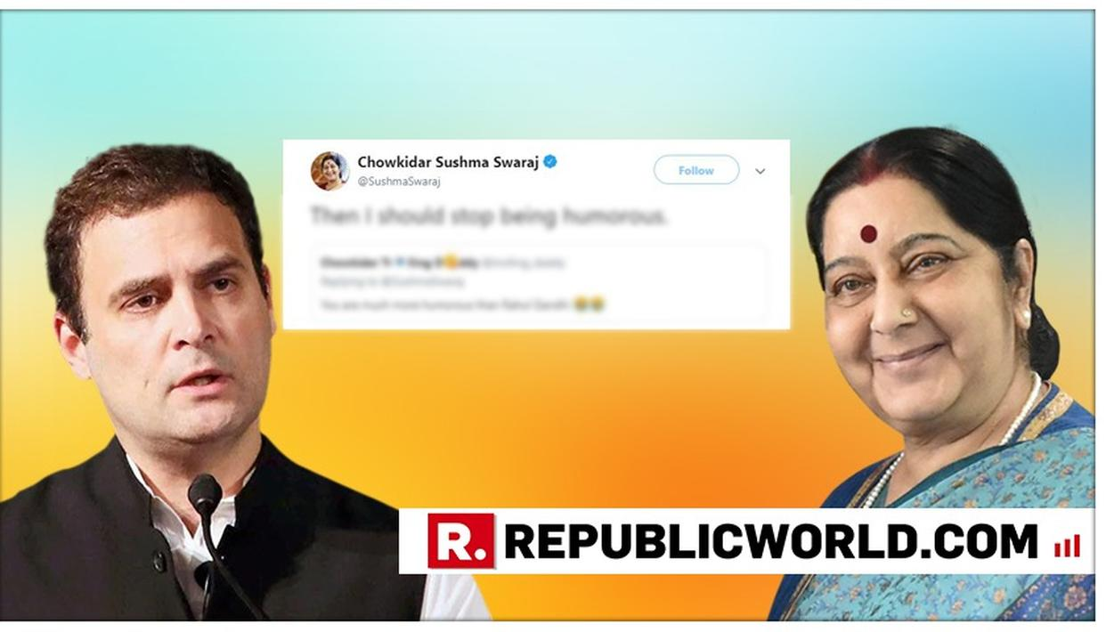 TWITTER USER COMPARES SUSHMA SWARAJ'S SENSE OF HUMOUR WITH RAHUL GANDHI; EAM'S WITTY RESPONSE IS WINNING THE INTERNET