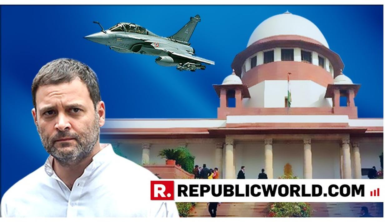 MASSIVE: SUPREME COURT ISSUES NOTICE TO RAHUL GANDHI FOR WRONGLY ATTRIBUTING ITS STATEMENTS TO THE MEDIA AND PUBLIC ON RAFALE MATTER
