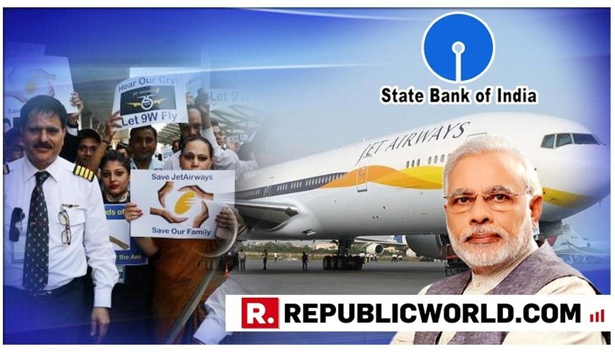 JET AIRWAYS PILOTS APPEAL TO SBI FOR FUNDS, ASK PM MODI TO 'SAVE 20,000 JOBS'
