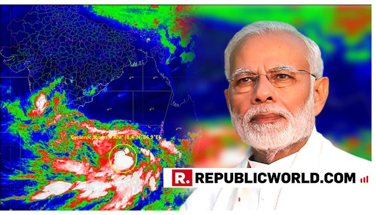 PM MODI ASKS OFFICIALS TO TAKE PREVENTIVE MEASURES AS CYCLONE FANI LIKELY TO INTENSIFY NEAR TAMIL NADU & ANDHRA PRADESH