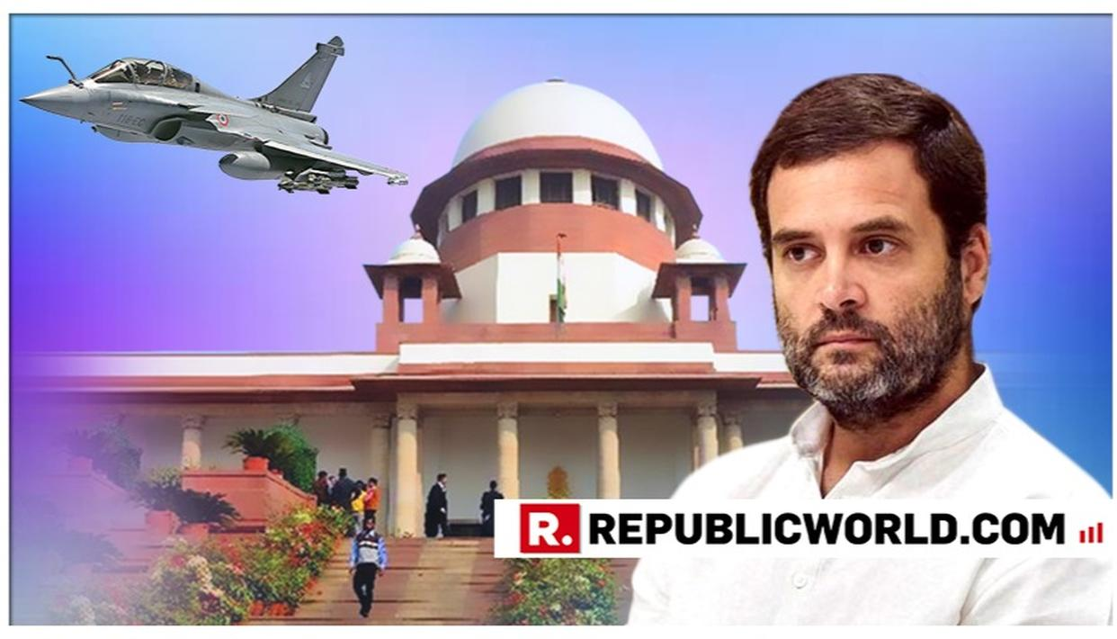 "RAHUL GANDHI EXPRESSES ""REGRET"" ONCE AGAIN IN SC OVER REMARKS ON RAFALE VERDICT"