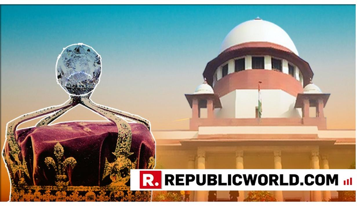 SUPREME COURT DISMISSES CASE WHICH SOUGHT JUDICIAL INTERVENTION TO RECLAIM KOHINOOR DIAMOND FROM THE UK
