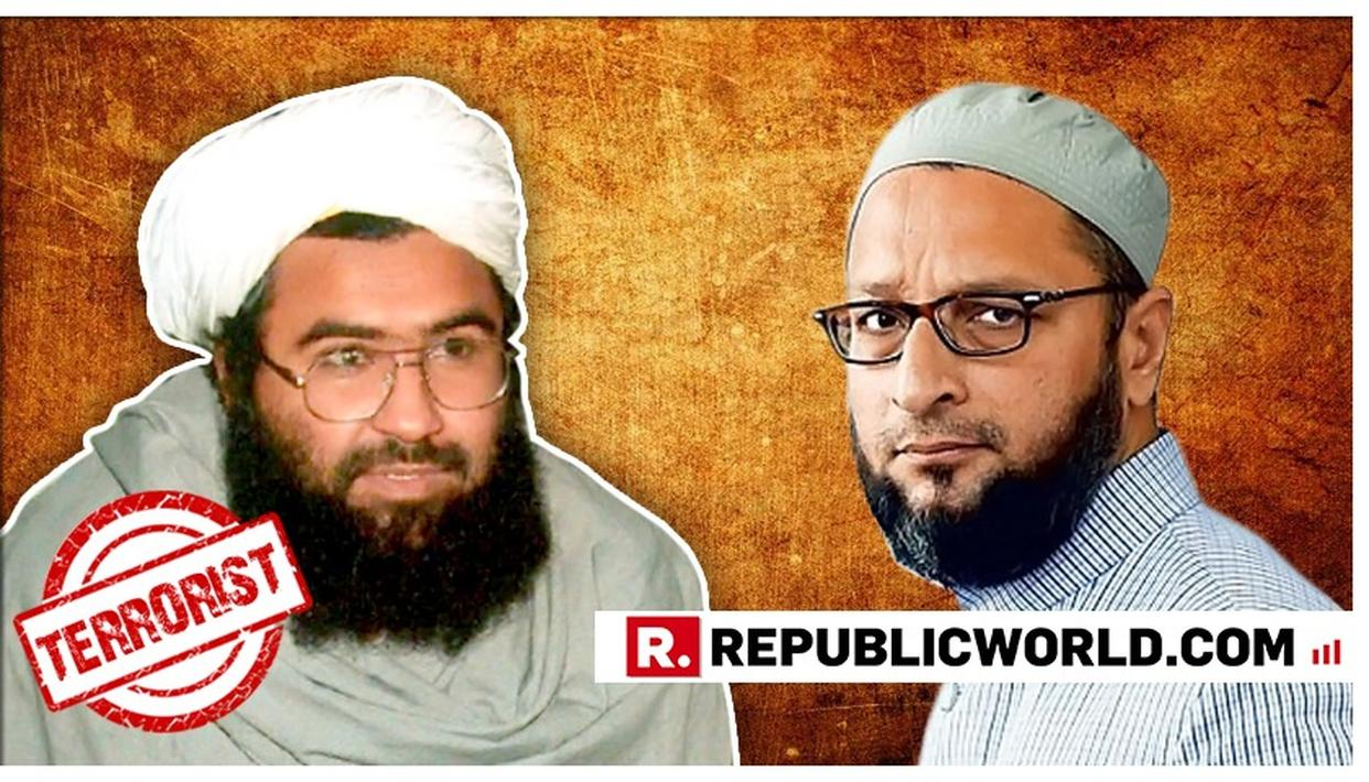 HERE'S WHAT ASADUDDIN OWAISI SAYS ON MASOOD AZHAR BEING DESIGNATED AS GLOBAL TERRORIST BY UNSC