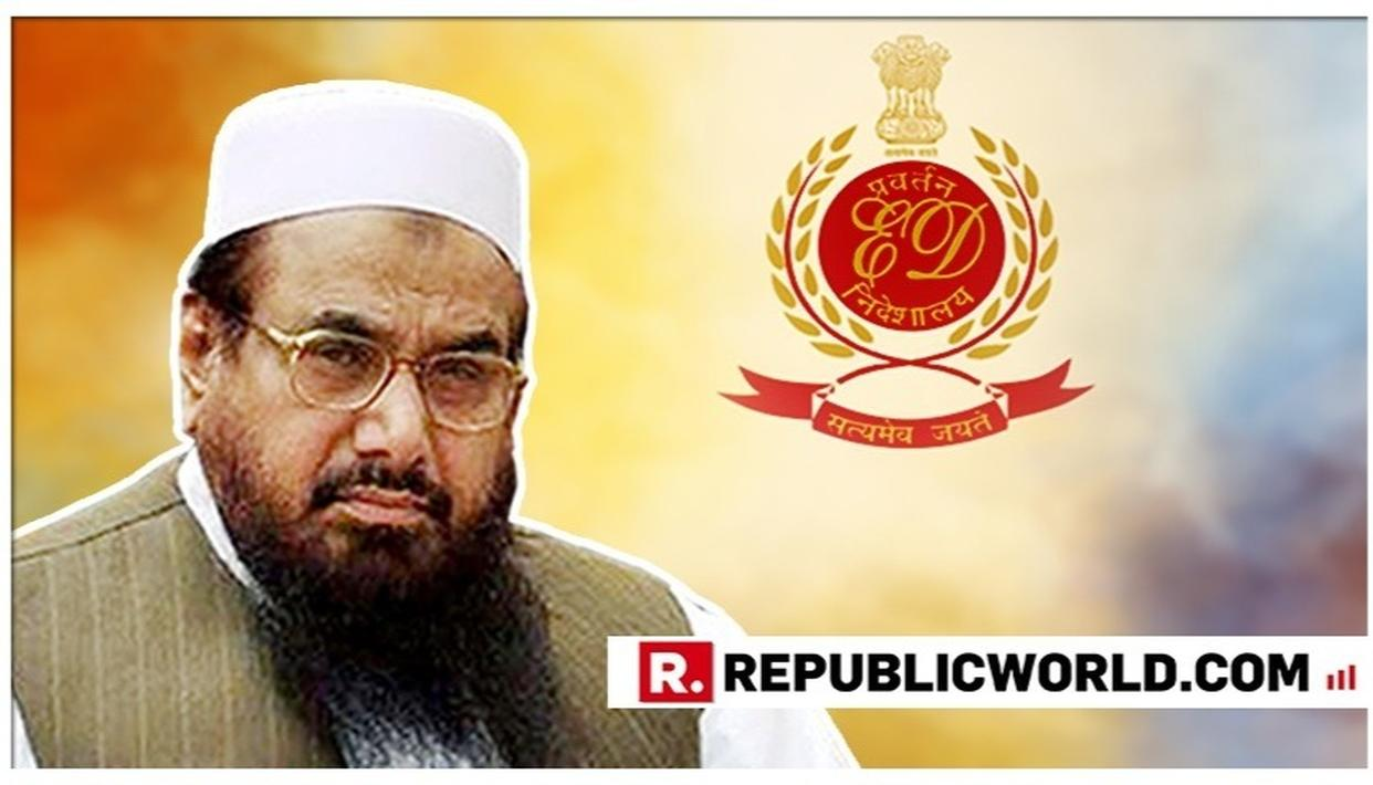 ED ATTACHES OVER RS 70 LAKH WORTH OF ASSETS LINKED TO HAFIZ SAEED, PAKISTAN-BASED GROUP FALAH-E-INSANIYAT IN TERROR FUNDING CASE