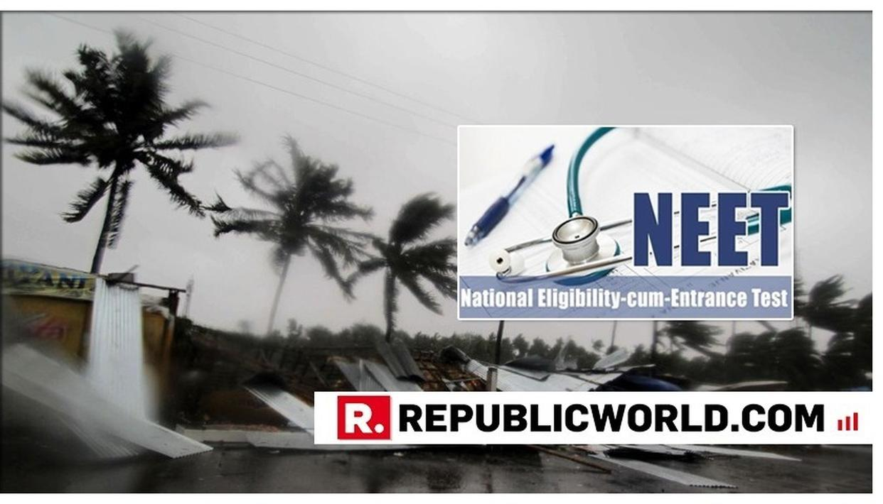 NEET 2019 EXAM POSTPONED IN ODISHA DUE TO CYCLONE 'FANI'