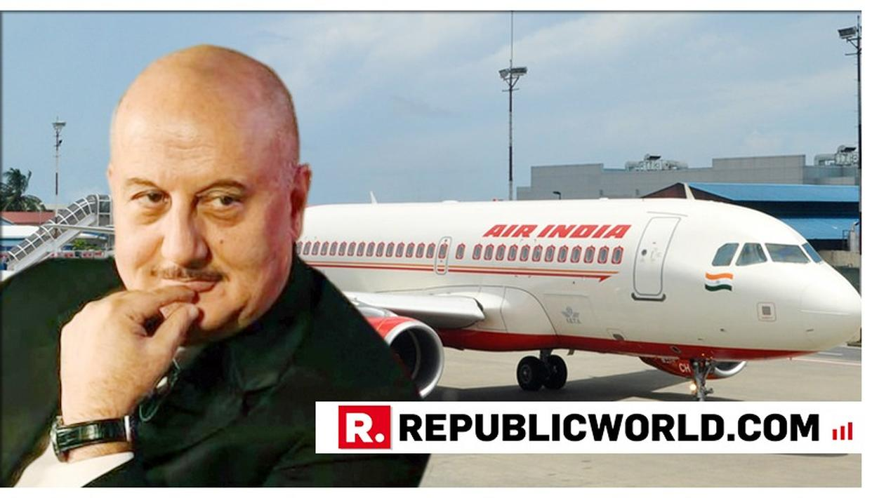 ANUPAM KHER'S WORDS OF HIGH PRAISE FOR AIR INDIA AFTER AIRLINE TAKES HIM TO CHANDIGARH 20 MINS AHEAD OF SCHEDULED TIME