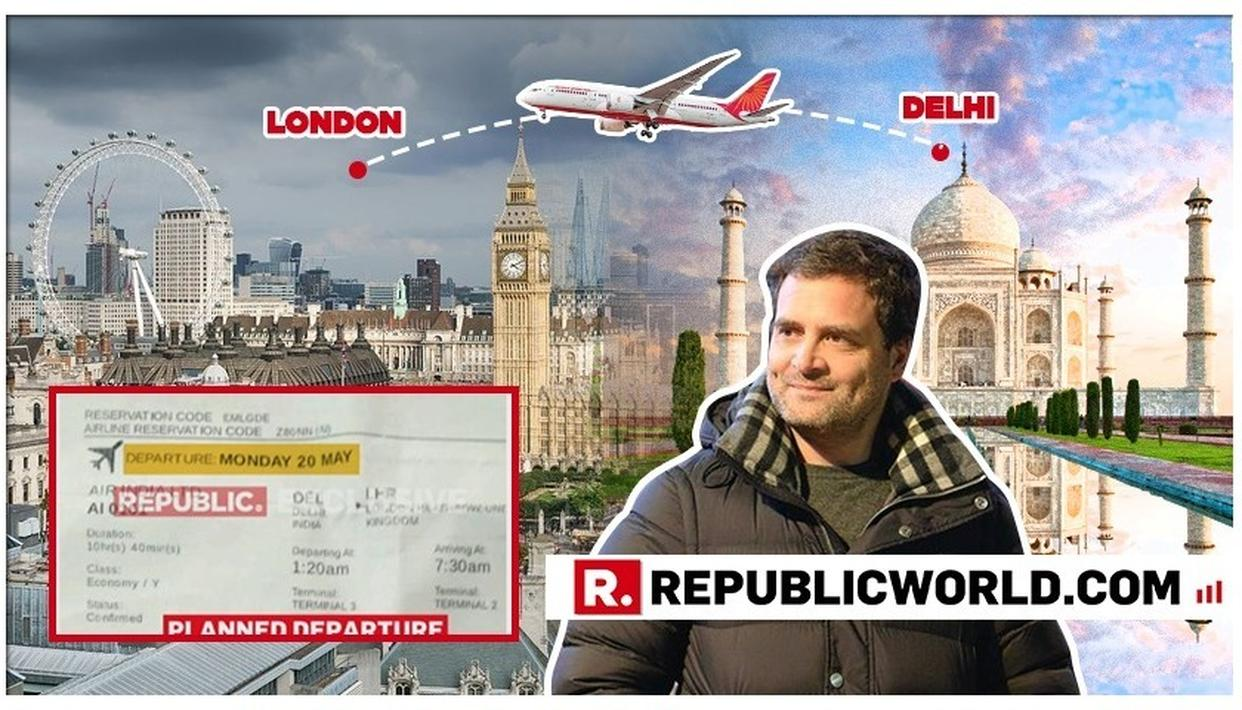DID RAHUL PANIC AFTER REPUBLIC EXPOSED HIS LONDON FLIGHT?