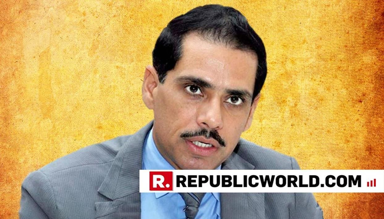 DELHI HC SEEKS ROBERT VADRA'S RESPONSE ON ED'S PLEA TO CANCEL HIS ANTICIPATORY BAIL IN PMLA CASE