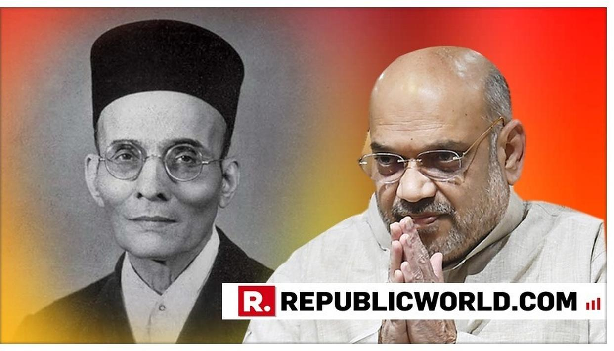 """""""VEER SAVARKAR LIT THE LAMP OFPATRIOTISM IN THE HEARTS OF CRORES OF PEOPLE..."""" SAYS AMIT SHAH PAYING TRIBUTE TO THE FREEDOM FIGHTER ON HIS BIRTH ANNIVERSARY"""