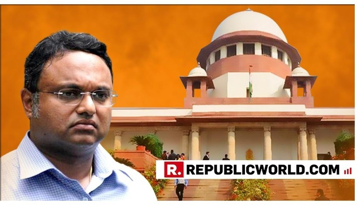 KARTI CHIDAMBARAM'S PETITION SEEKING RELEASE OF RS 10 CRORE SURETY DISMISSED, CJI INSTRUCTS HIM TO 'FOCUS ON HIS CONSTITUENCY'