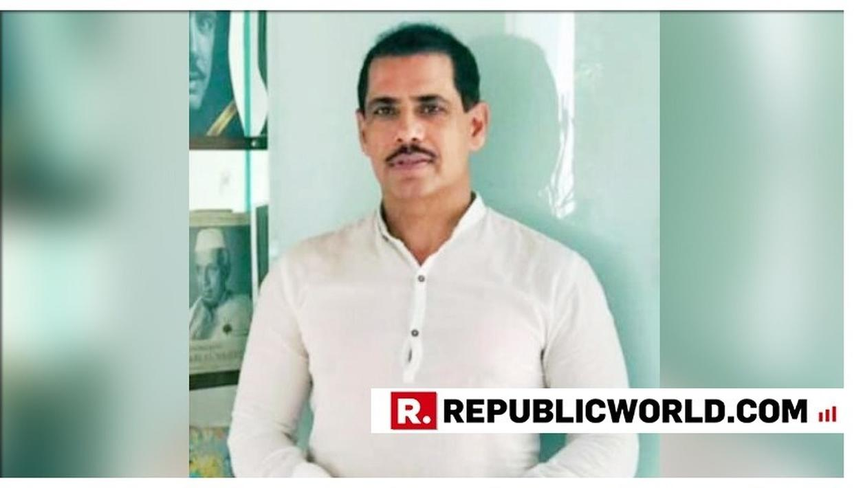"""WILL COOPERATE...TILL MY NAME IS CLEARED OF ALL ALLEGATIONS,"" SAYS ROBERT VADRA A DAY AFTER ED SUMMONED HIM REGARDING MONEY LAUNDERING CASE"