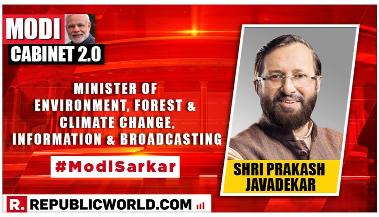 MODI CABINET 2.0: PRAKASH JAVADEKAR IS THE NEW MINISTER OF  ENVIRONMENT, FOREST AND CLIMATE CHANGE; MINISTER  OF INFORMATION AND BROADCASTING