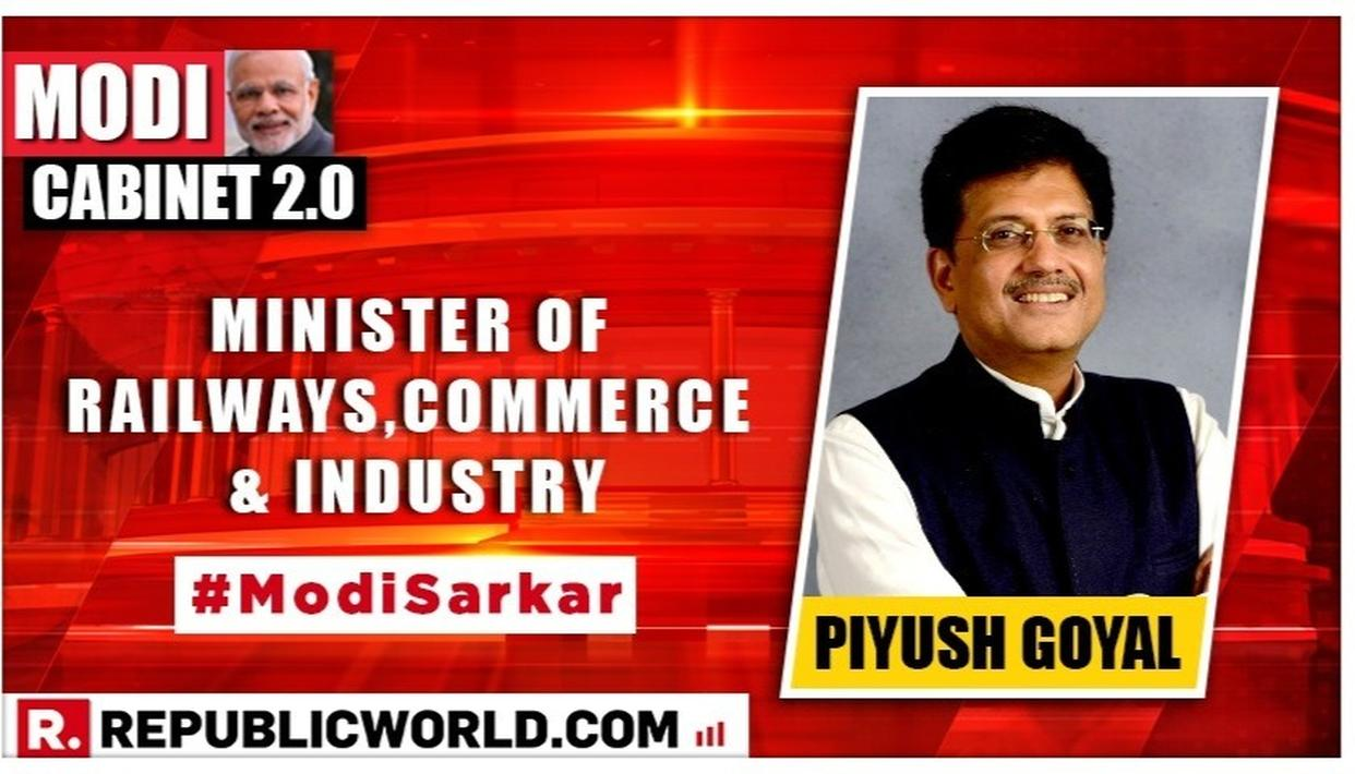 MODI CABINET 2.0: PIYUSH GOYAL IS THE NEW MINISTER OF RAILWAYS & COMMERCE AND INDUSTRY; FULL PORTFOLIO ALLOCATION OF THE SECOND NARENDRA MODI-LED NDA GOVERNMENT OUT