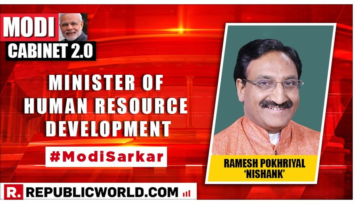 MODI CABINET 2.0: RAMESH POKHRIYAL NISHANK APPOINTED AS NEW HUMAN AND RESOURCE DEVELOPMENT MINISTER