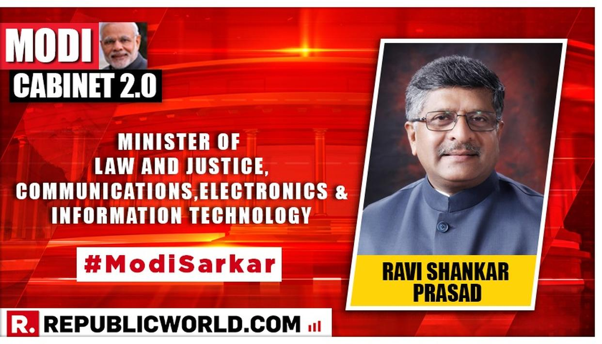 MODI CABINET 2.0: RAVI SHANKAR PRASAD APPOINTED MINISTER OF LAW & JUSTICE; COMMUNICATIONS; AND ELECTRONICS AND INFORMATION TECHNOLOGY