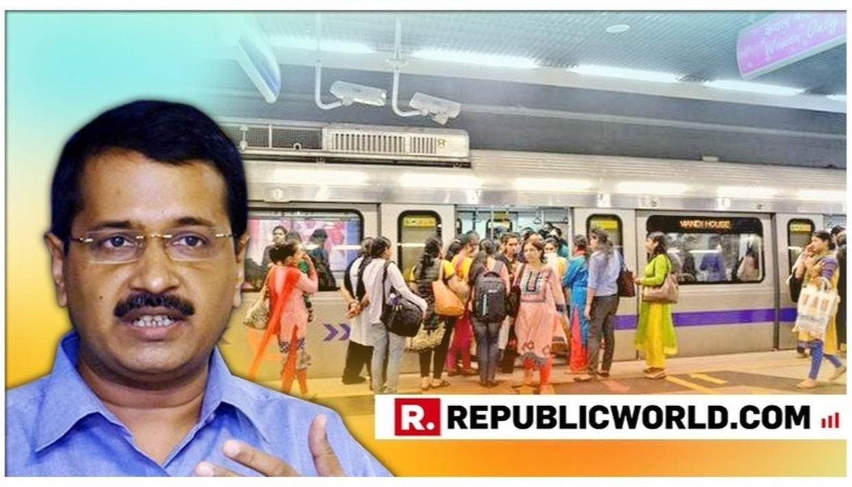 DELHI CM KEJRIWAL ANNOUNCES FREE METRO AND BUS TRAVEL FOR WOMEN IN THE NATIONAL CAPITAL