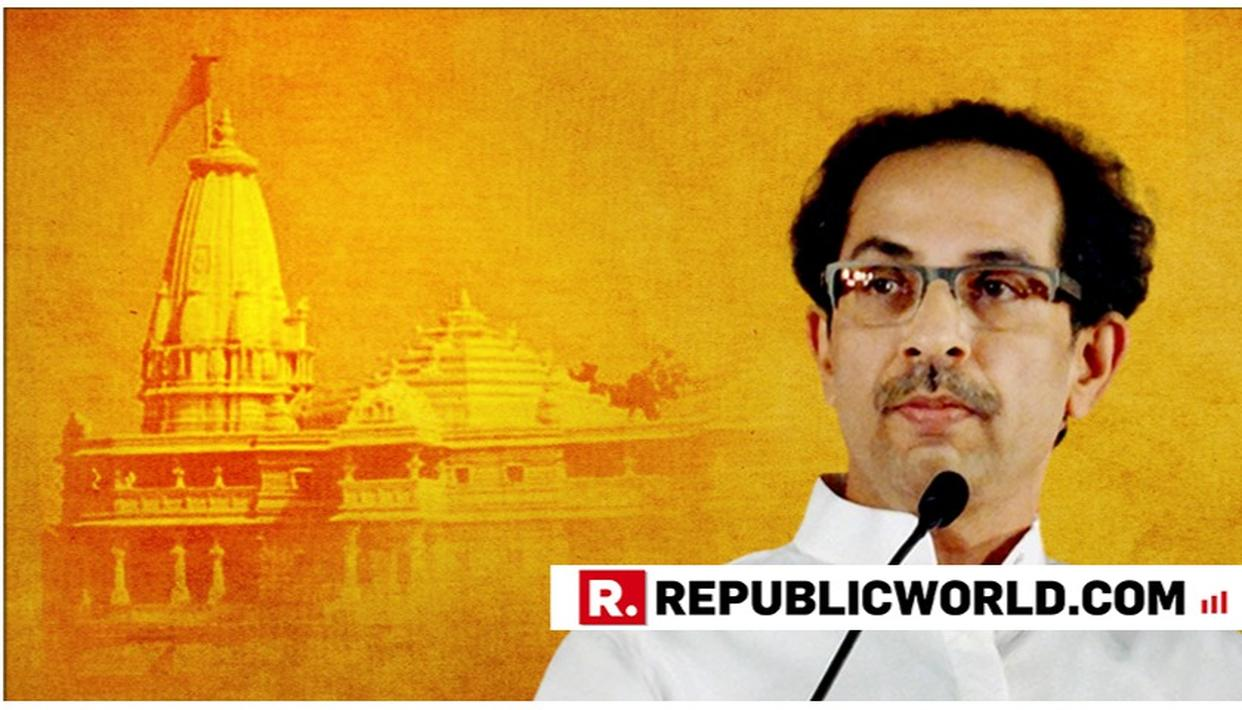 SHIV SENA REVIVES AYODHYA CAMPAIGN, PARTY CHIEF UDDHAV THACKERAY TO VISIT RAM JANMABHOOMI WITH ALL 18 MPS BEFORE PARLIAMENT SESSION