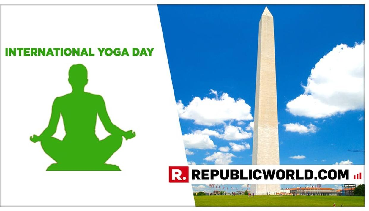 THOUSANDS TO OBSERVE INTERNATIONAL YOGA DAY AT WASHINGTON MONUMENT IN U.S: INDIAN ENVOY