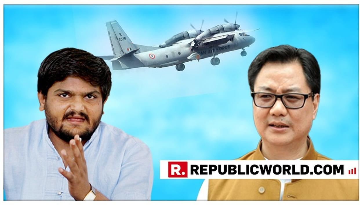 SHAMEFUL: CONGRESS BRINGS IN CHINA ANGLE WHILE POLITICISING AN-32 CRASH, MINISTER KIREN RJJIJU QUESTIONS HARDIK PATEL
