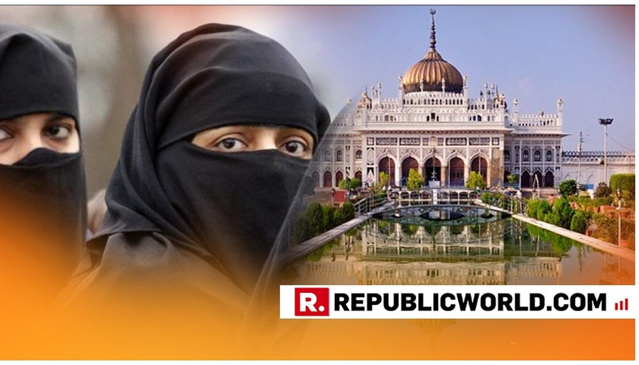 DISTRICT MAGISTRATE OF LUCKNOW ISSUES 'DECENT DRESSING' DIKTAT TO WOMEN WANTING TO VISIT IMAMBARAS
