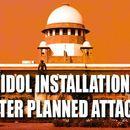AYODHYA CASE: 'IDOL PLANNED ATTACK'