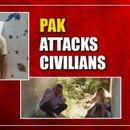 PAKISTAN TARGETS CIVILIANS