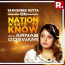 EXCLUSIVE: TANUSHREE DUTTA SAYS SHE DID NOT PLAN TO SPEAK ABOUT THE HARASSMENT ON HER RETURN ,  IN INTERVIEW WITH ARNAB GOSWAMI
