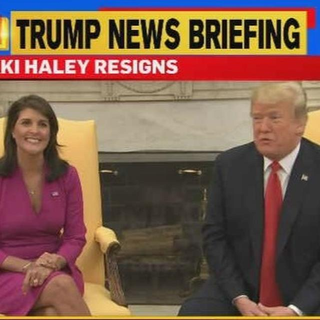 THE US AMBASSADOR TO THE UN NIKKI HALEY RESIGNS FROM TRUMP ADMINISTRATION