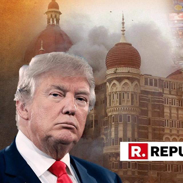 THE US STANDS WITH INDIA IN IT'S QUEST FOR JUSTICE FOR 26/11: DONALD TRUMP