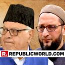 OWAISI, FAROOQ ABDULLAH HIT BACK AT JUDGE FOR SAYING INDIA SHOULD HAVE BEEN MADE A 'HINDU COUNTRY'