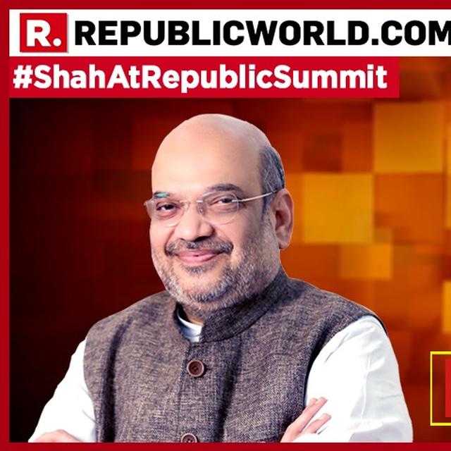 'INCORRECT TO LINK 2018 WITH 2019 ELECTIONS': AMIT SHAH AT REPUBLIC SUMMIT 2018