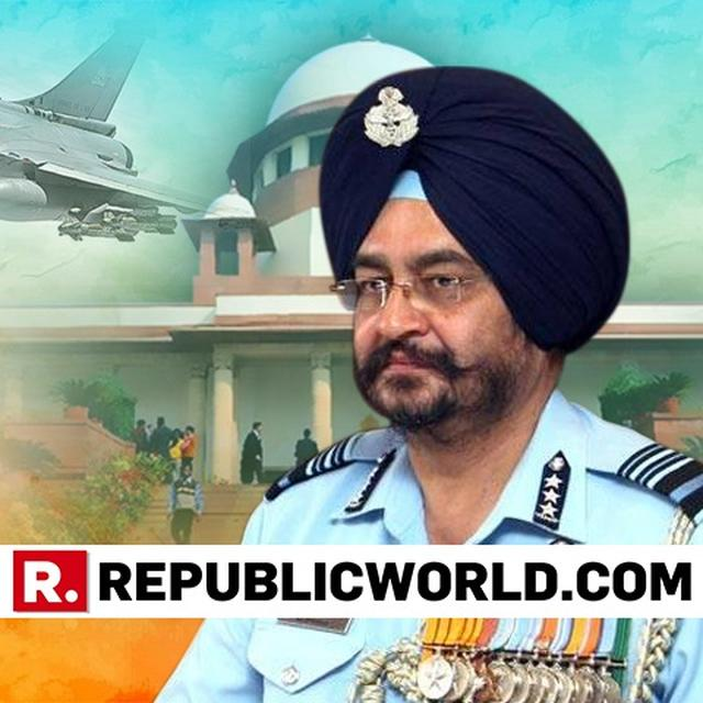 SC HAS GIVEN A VERY FINE JUDGMENT: IAF CHIEF ON RAFALE